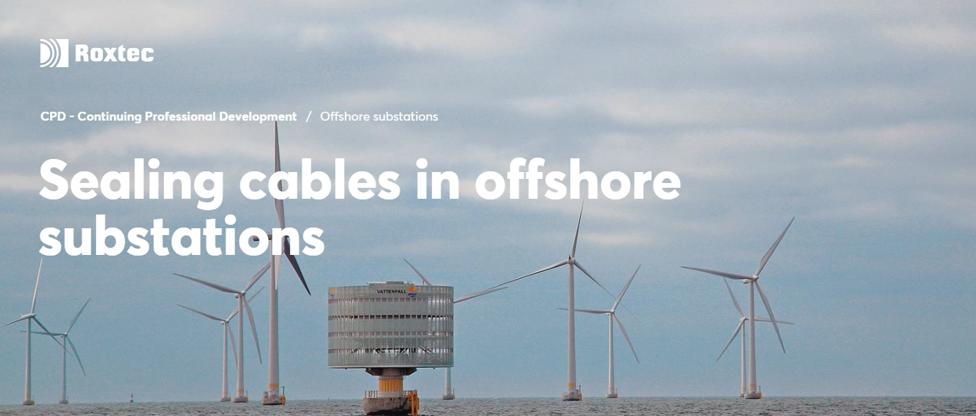Sealing Cables In Offshore Substations - A Roxtec CPD