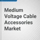 Global Medium Voltage Cable Accessories Market (2019 – 2027)